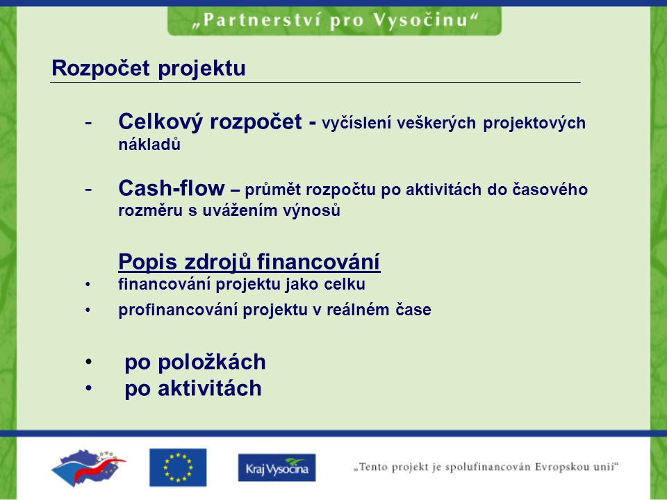 Celkový rozpočet - vyčíslení veškerých projektových nákladů