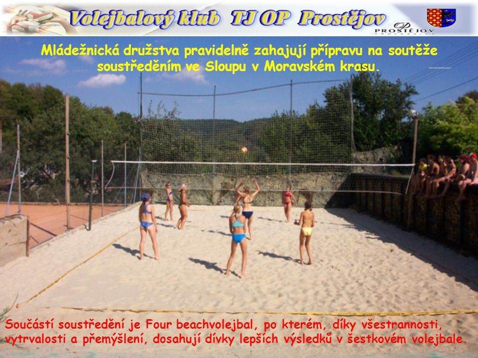 Mládežnická družstva pravidelně zahajují přípravu na soutěže soustředěním ve Sloupu v Moravském krasu.