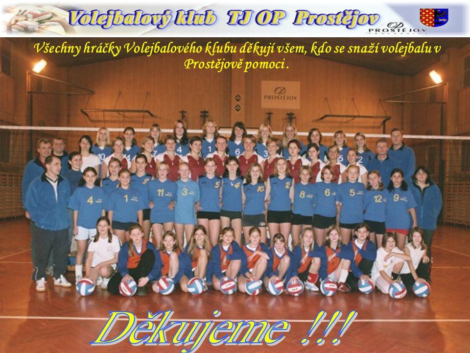 Všechny hráčky Volejbalového klubu děkují všem, kdo se snaží volejbalu v Prostějově pomoci .