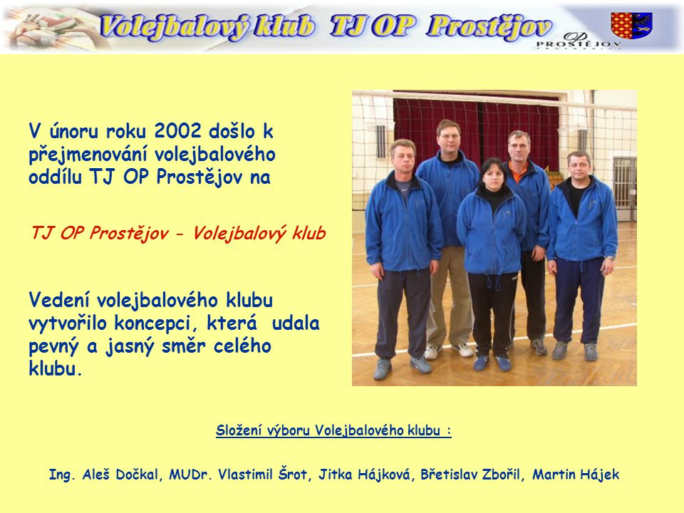 Složení výboru Volejbalového klubu :