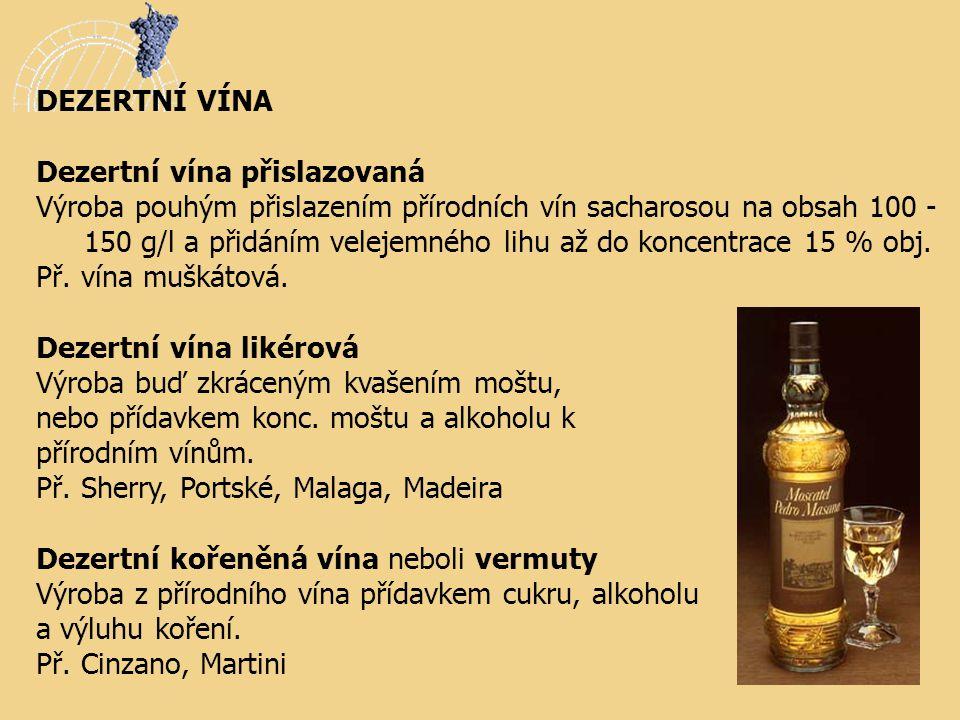 DEZERTNÍ VÍNA Dezertní vína přislazovaná.