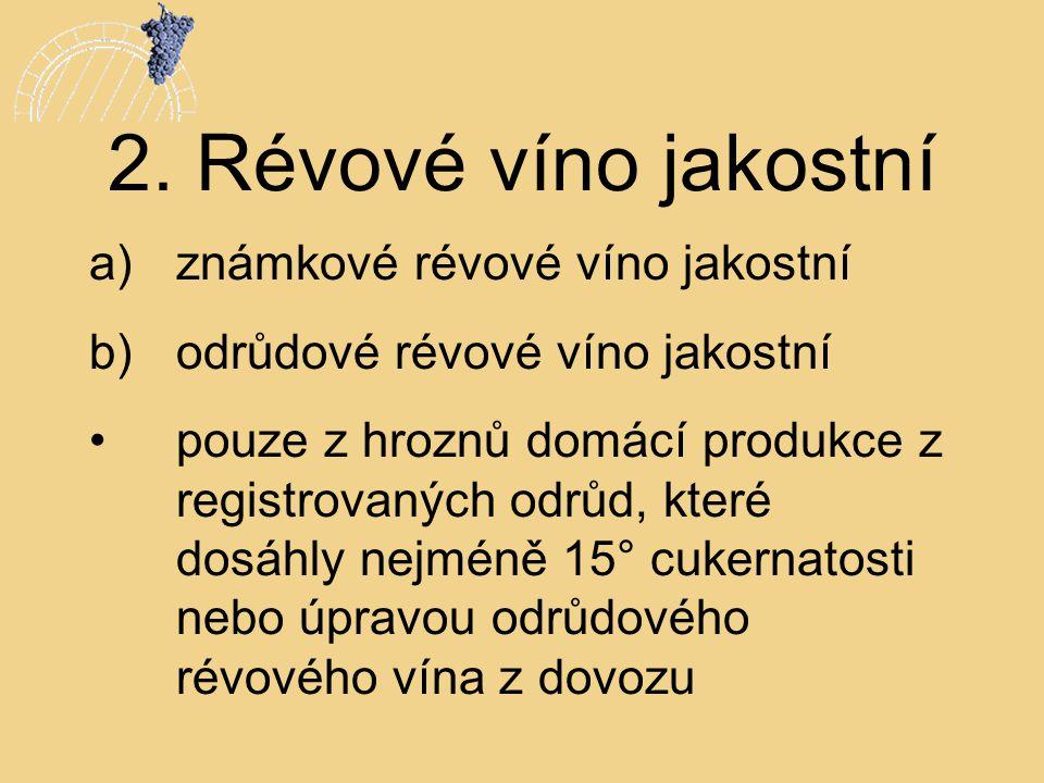 2. Révové víno jakostní známkové révové víno jakostní