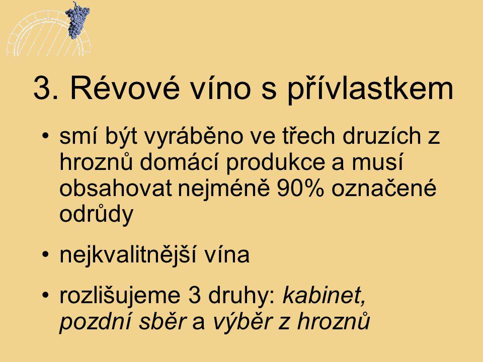 3. Révové víno s přívlastkem
