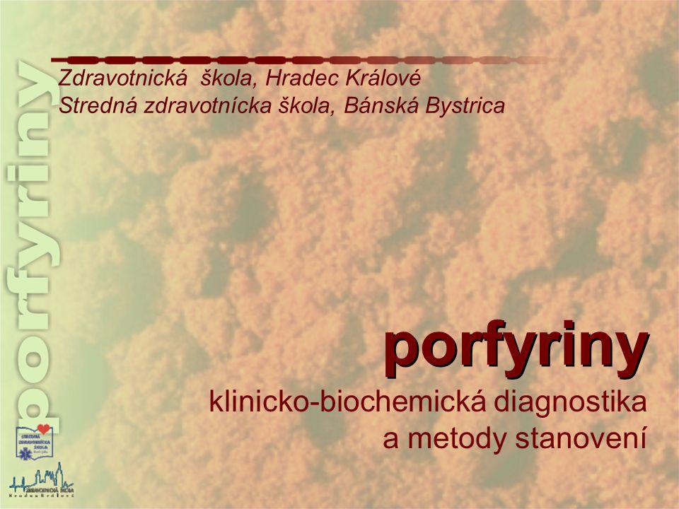 porfyriny klinicko-biochemická diagnostika a metody stanovení