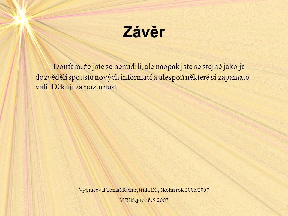 Vypracoval Tomáš Richtr, třída IX., školní rok 2006/2007