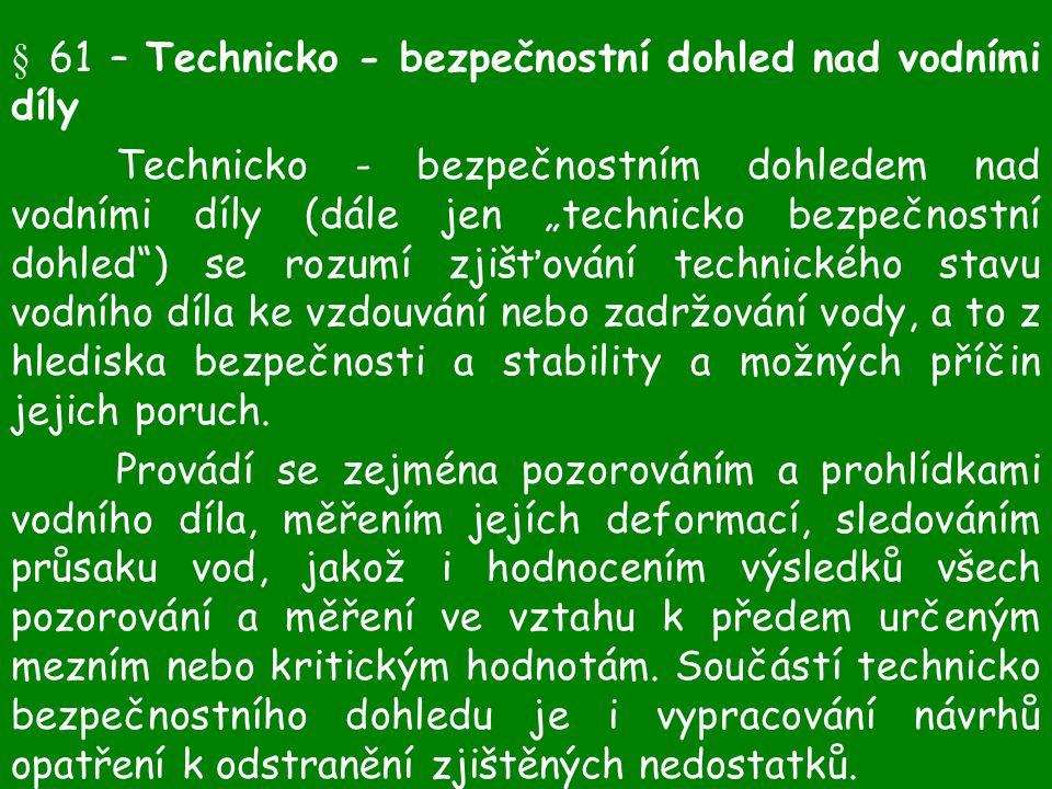 § 61 – Technicko - bezpečnostní dohled nad vodními díly