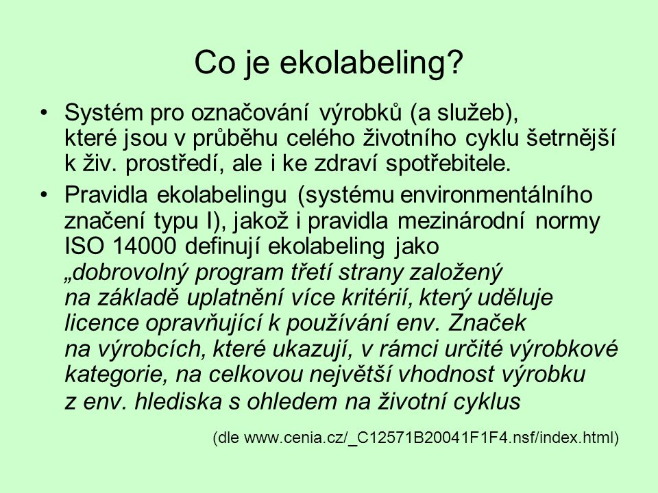 Co je ekolabeling (dle www.cenia.cz/_C12571B20041F1F4.nsf/index.html)