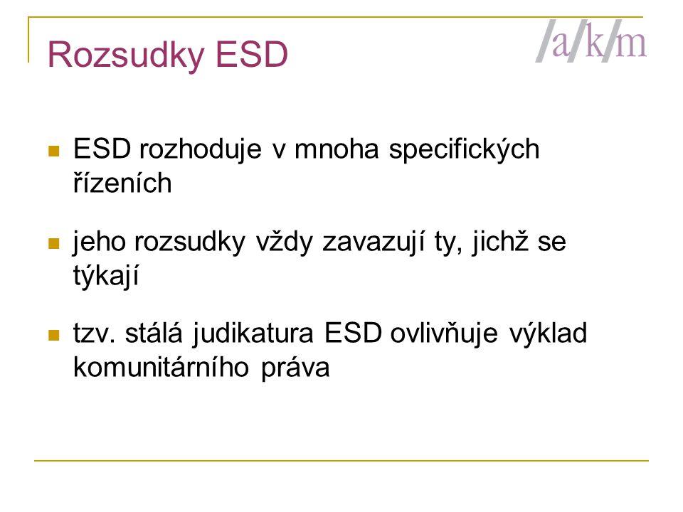 Rozsudky ESD ESD rozhoduje v mnoha specifických řízeních
