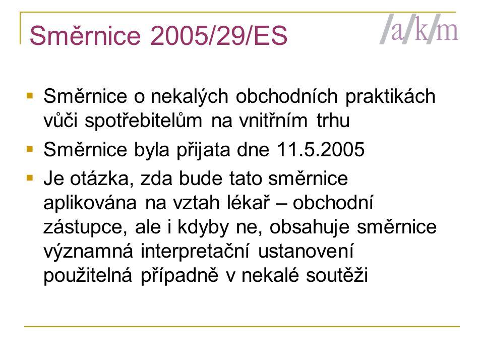 Směrnice 2005/29/ES Směrnice o nekalých obchodních praktikách vůči spotřebitelům na vnitřním trhu. Směrnice byla přijata dne 11.5.2005.