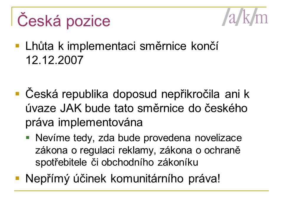 Česká pozice Lhůta k implementaci směrnice končí 12.12.2007