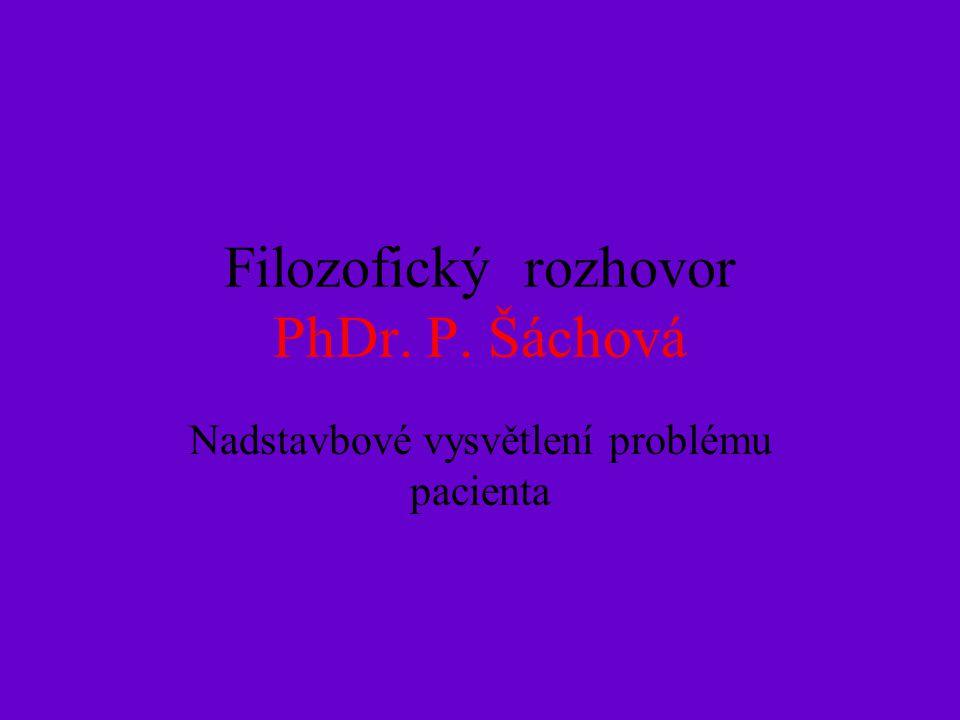 Filozofický rozhovor PhDr. P. Šáchová