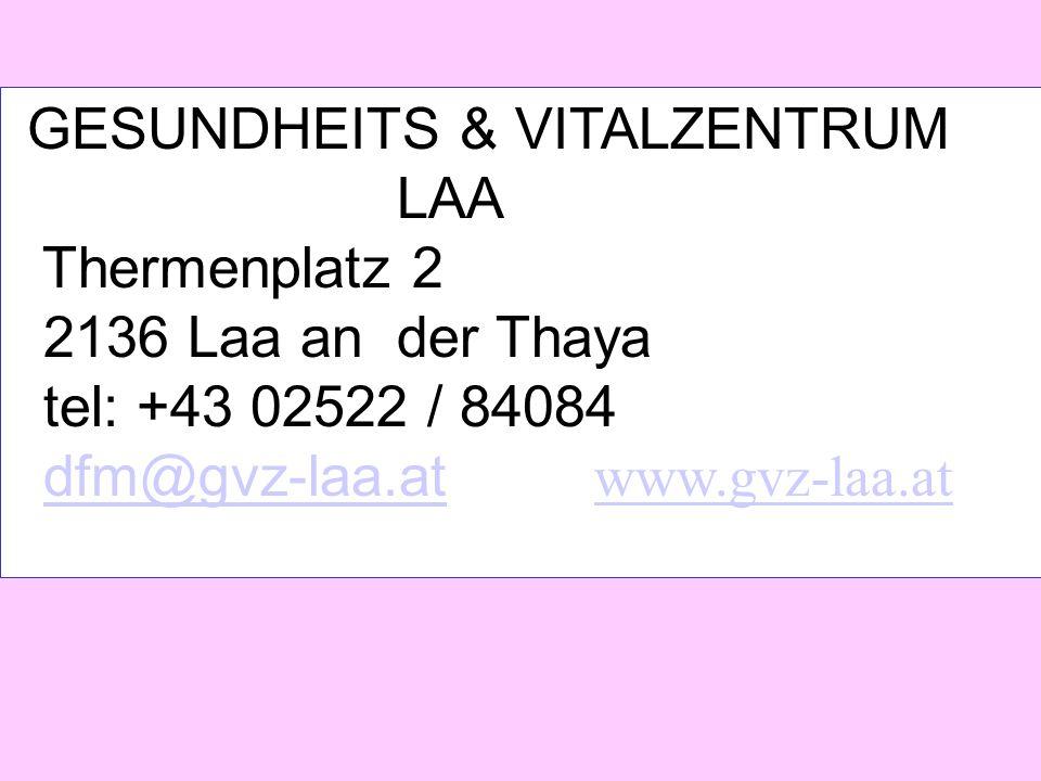 GESUNDHEITS & VITALZENTRUM LAA Thermenplatz 2 2136 Laa an der Thaya