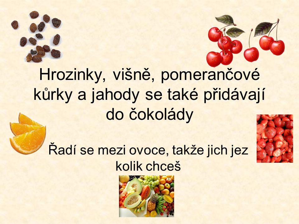 Řadí se mezi ovoce, takže jich jez kolik chceš