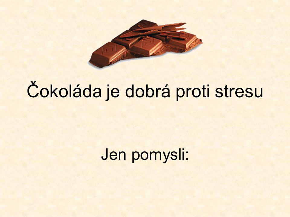 Čokoláda je dobrá proti stresu