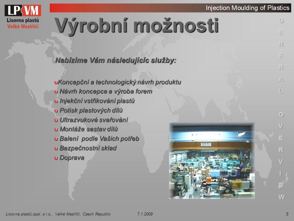 Výrobní možnosti Nabízíme Vám následujícíc služby: