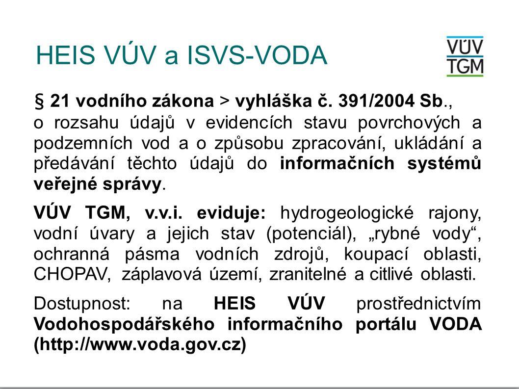 HEIS VÚV a ISVS-VODA § 21 vodního zákona > vyhláška č. 391/2004 Sb.,