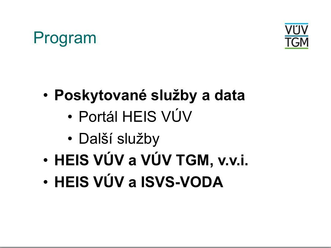 Program Poskytované služby a data Portál HEIS VÚV Další služby