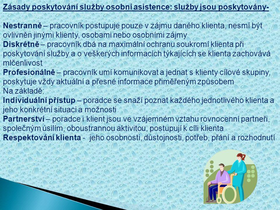 Zásady poskytování služby osobní asistence: služby jsou poskytovány-