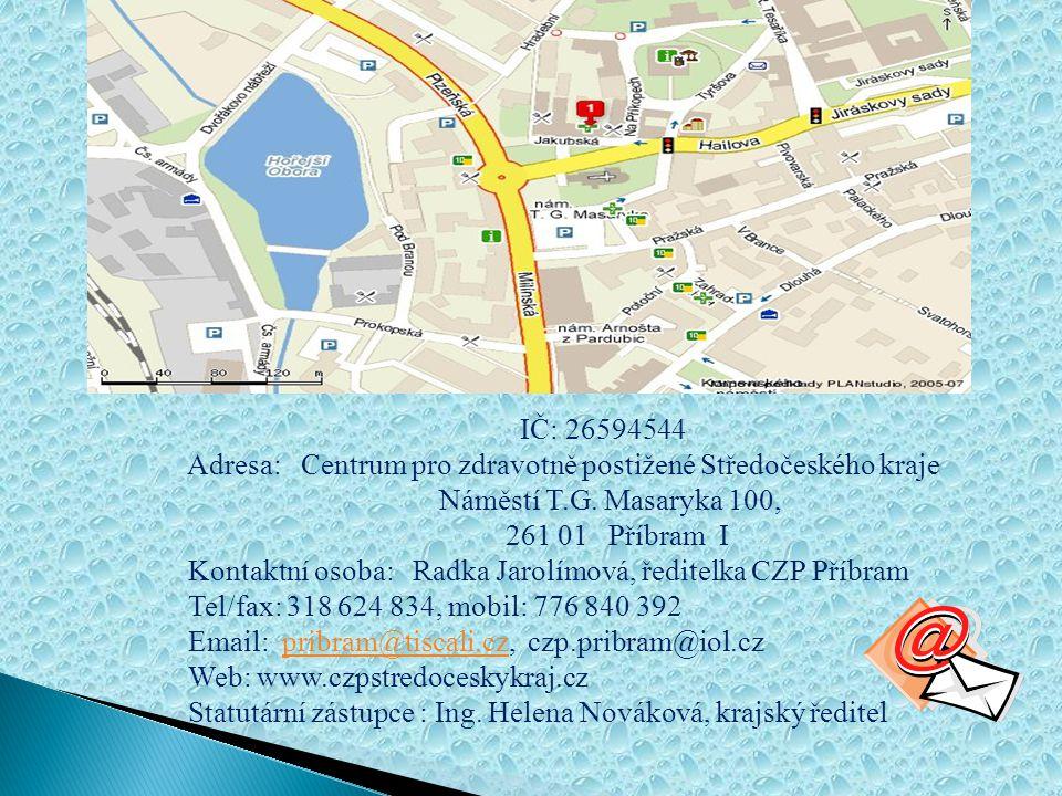 IČ: 26594544 Adresa: Centrum pro zdravotně postižené Středočeského kraje. Náměstí T.G. Masaryka 100,