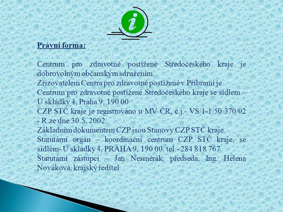 Právní forma: Centrum pro zdravotně postižené Středočeského kraje je dobrovolným občanským sdružením.