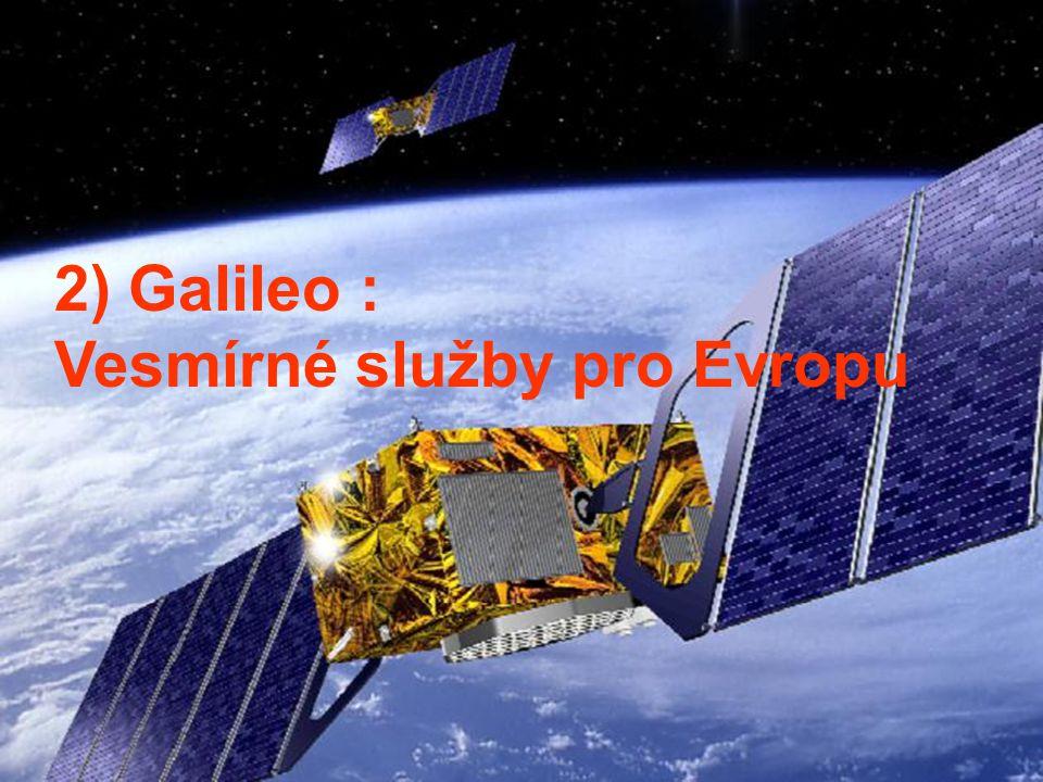 2) Galileo : Vesmírné služby pro Evropu