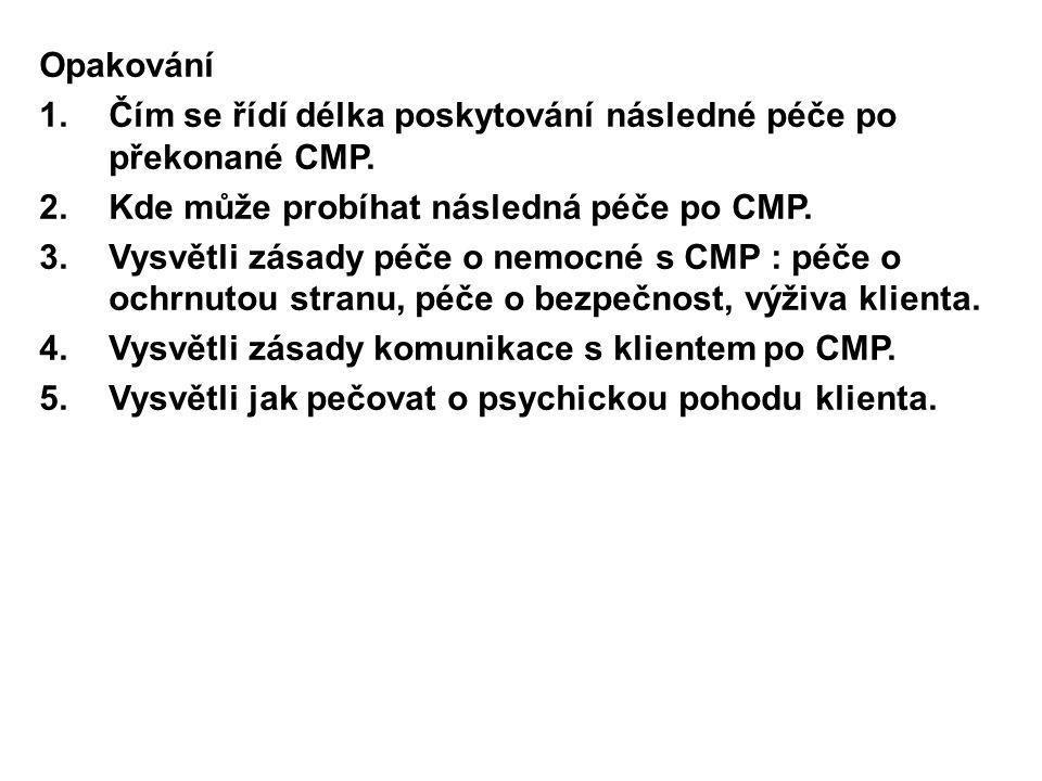 Opakování Čím se řídí délka poskytování následné péče po překonané CMP. Kde může probíhat následná péče po CMP.