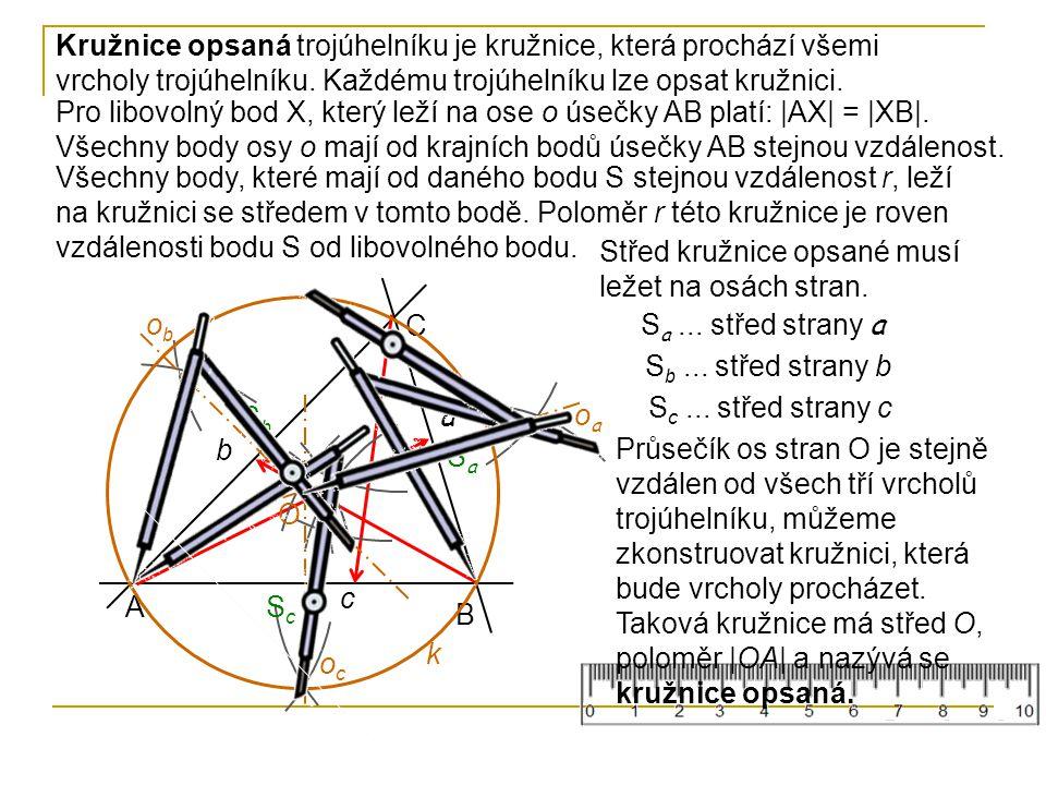 Kružnice opsaná trojúhelníku je kružnice, která prochází všemi vrcholy trojúhelníku. Každému trojúhelníku lze opsat kružnici.