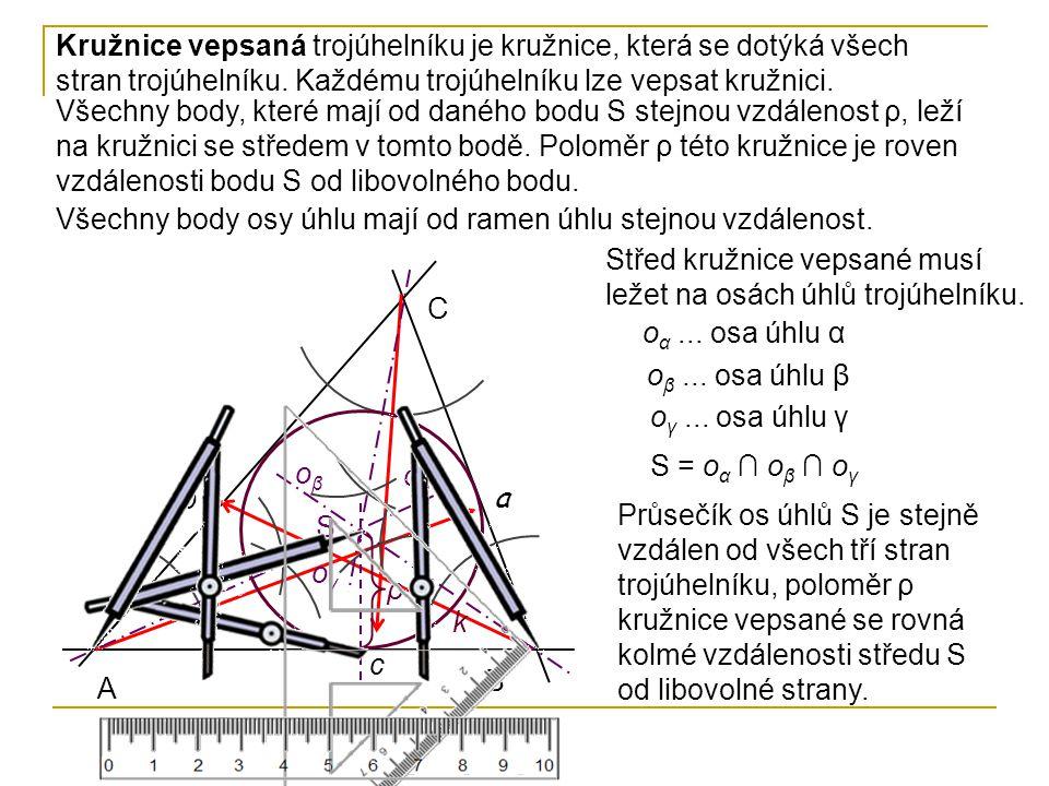 Kružnice vepsaná trojúhelníku je kružnice, která se dotýká všech stran trojúhelníku. Každému trojúhelníku lze vepsat kružnici.