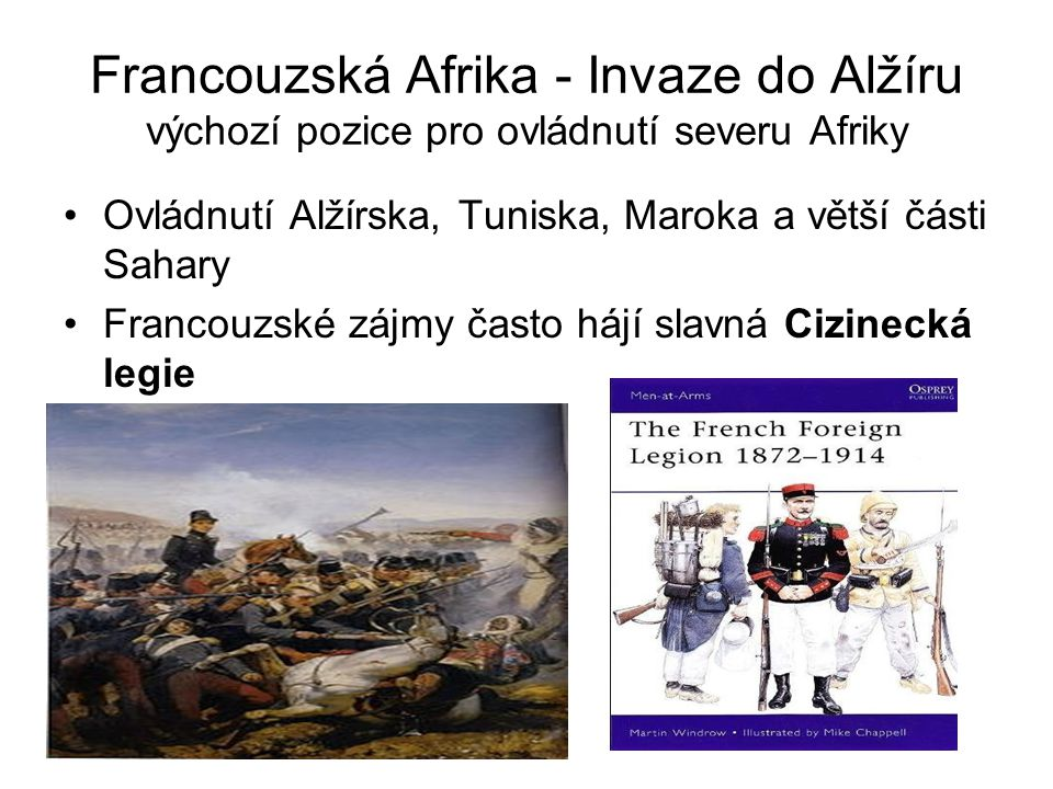 Francouzská Afrika - Invaze do Alžíru výchozí pozice pro ovládnutí severu Afriky