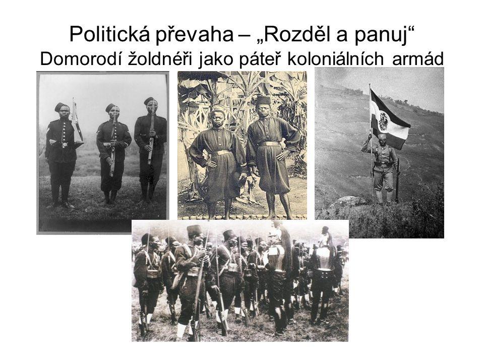 """Politická převaha – """"Rozděl a panuj Domorodí žoldnéři jako páteř koloniálních armád"""