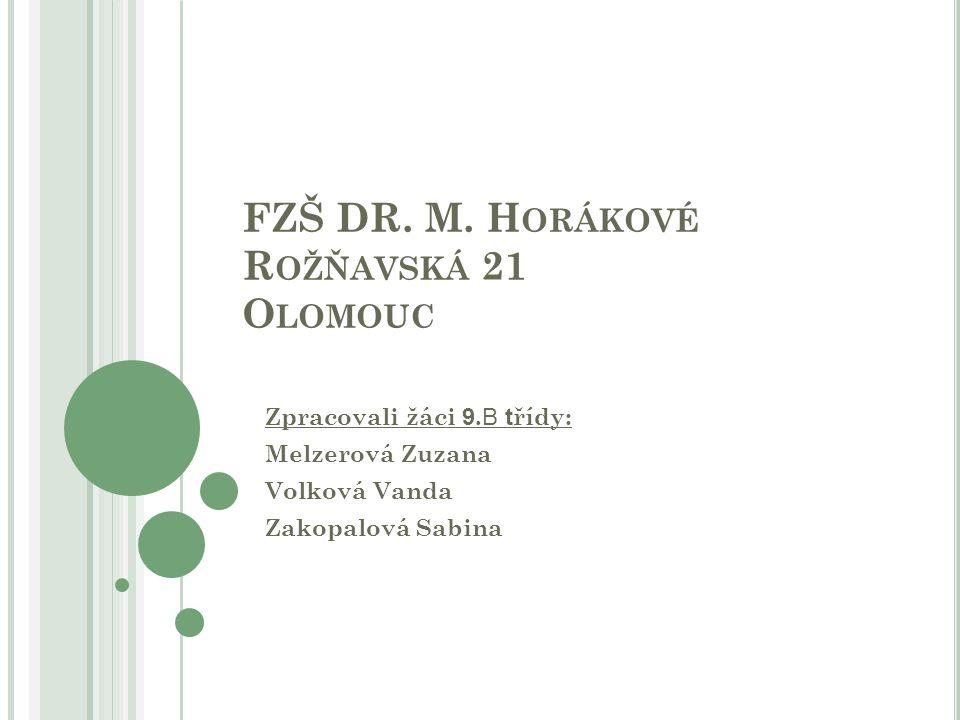 FZŠ DR. M. Horákové Rožňavská 21 Olomouc