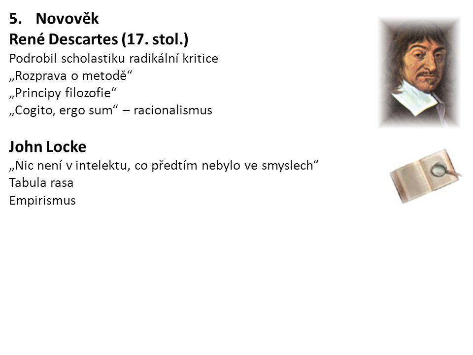 Novověk René Descartes (17. stol.) John Locke