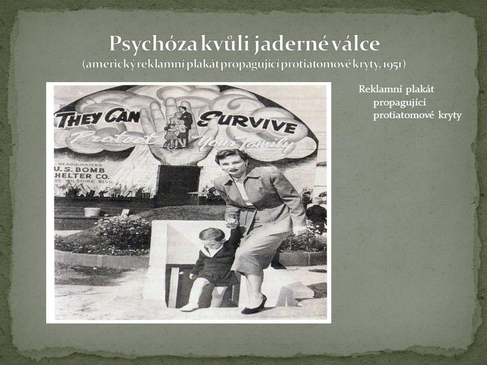 Psychóza kvůli jaderné válce (americký reklamní plakát propagující protiatomové kryty, 1951)