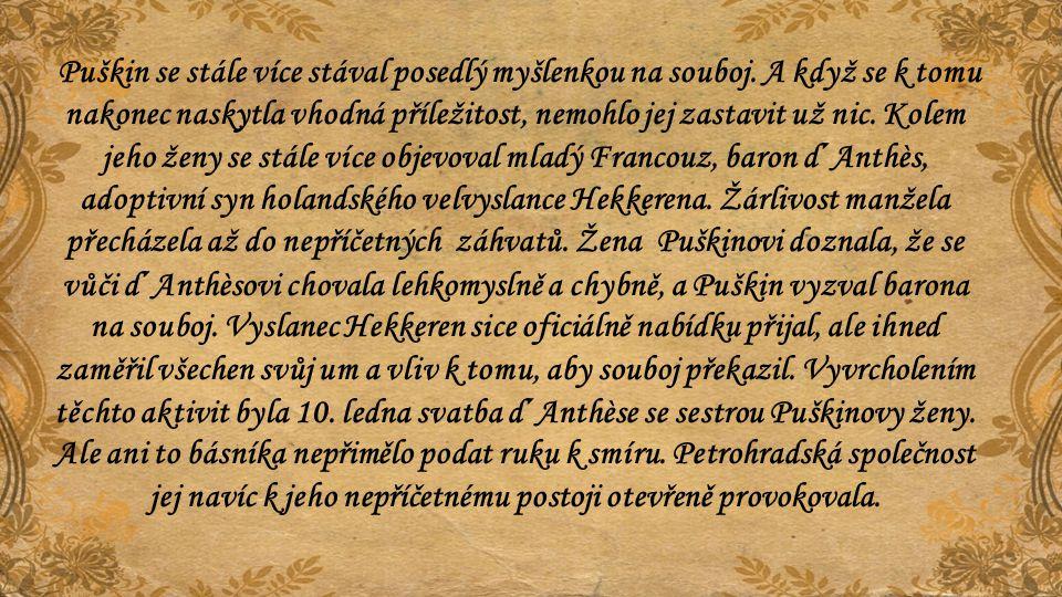 Puškin se stále více stával posedlý myšlenkou na souboj