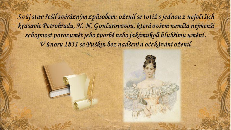 V únoru 1831 se Puškin bez nadšení a očekávání oženil.