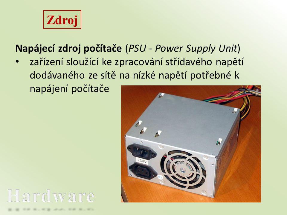 Hardware Zdroj Napájecí zdroj počítače (PSU - Power Supply Unit)