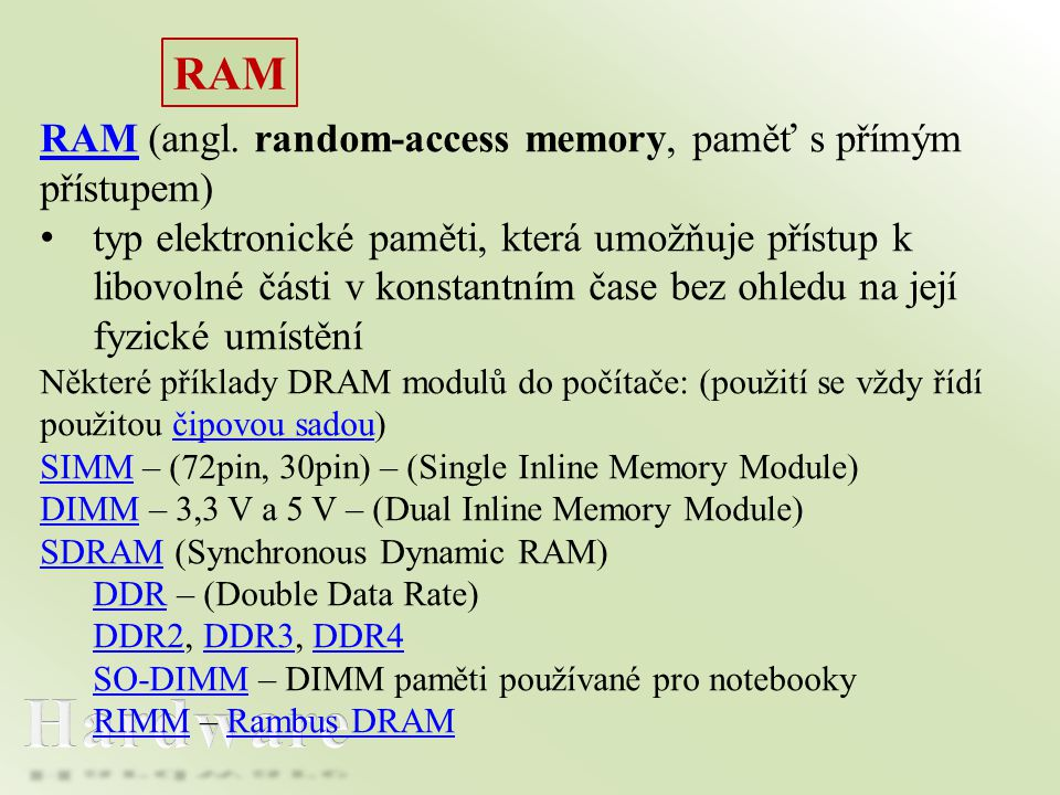 RAM RAM (angl. random-access memory, paměť s přímým přístupem)