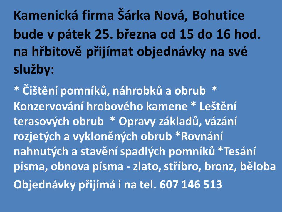 Kamenická firma Šárka Nová, Bohutice bude v pátek 25