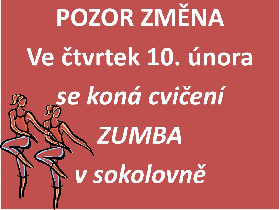 POZOR ZMĚNA Ve čtvrtek 10. února se koná cvičení ZUMBA v sokolovně