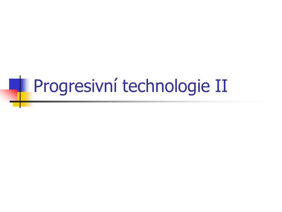 Progresivní technologie II