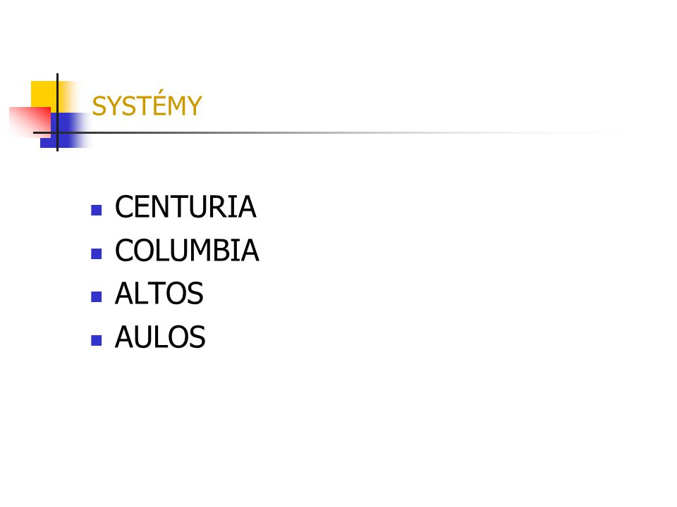 SYSTÉMY CENTURIA COLUMBIA ALTOS AULOS