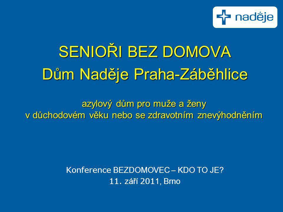 SENIOŘI BEZ DOMOVA Dům Naděje Praha-Záběhlice