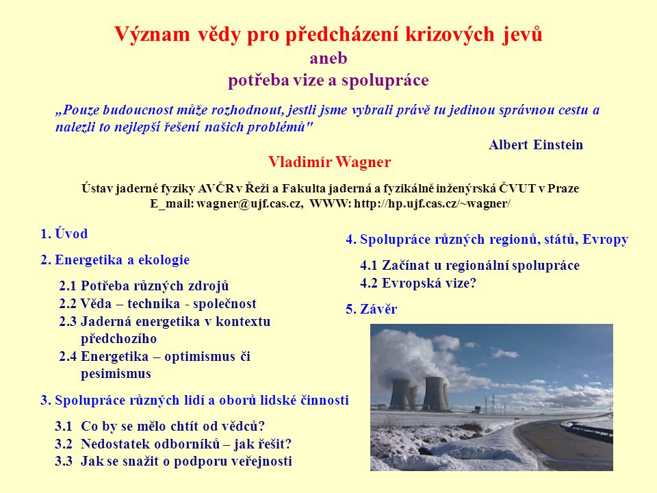 E_mail: wagner@ujf.cas.cz, WWW: http://hp.ujf.cas.cz/~wagner/