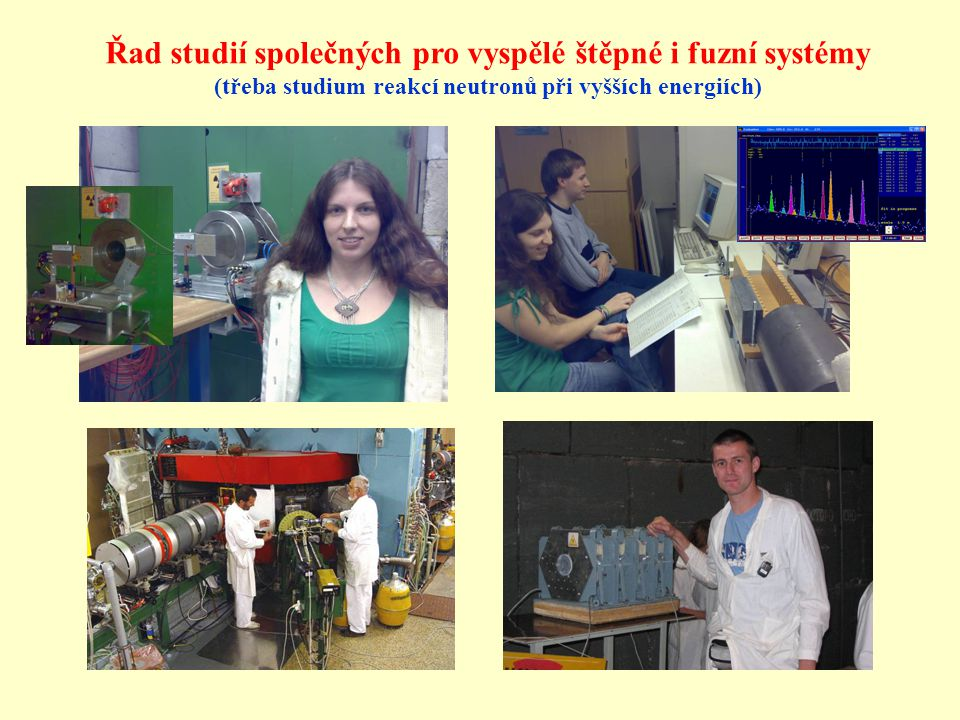 Řad studií společných pro vyspělé štěpné i fuzní systémy