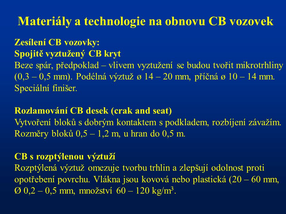 Materiály a technologie na obnovu CB vozovek