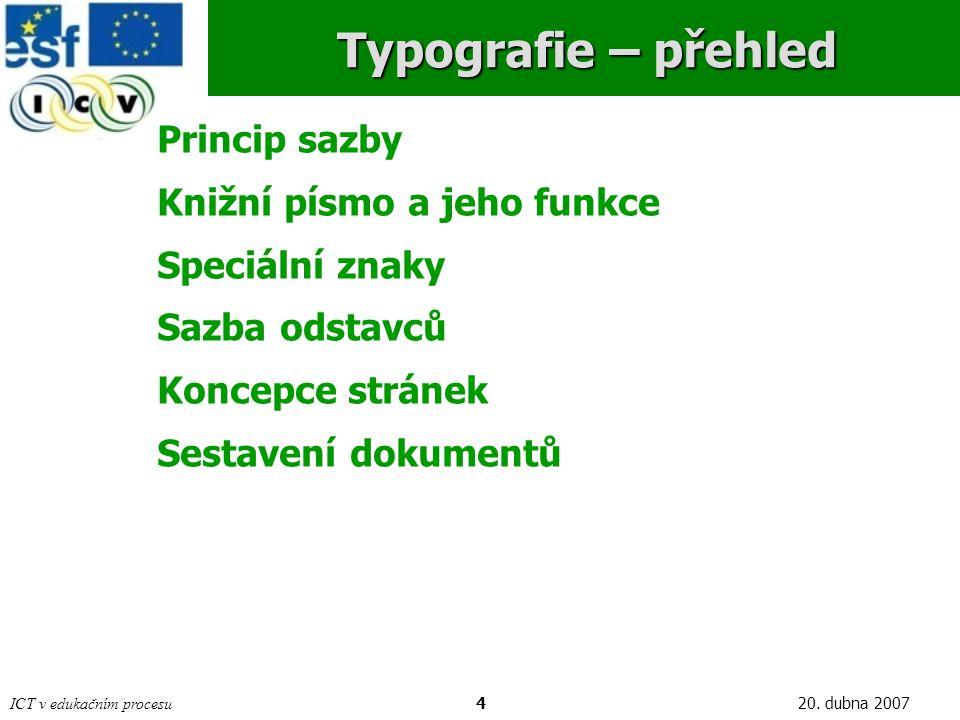 Typografie – přehled Princip sazby Knižní písmo a jeho funkce