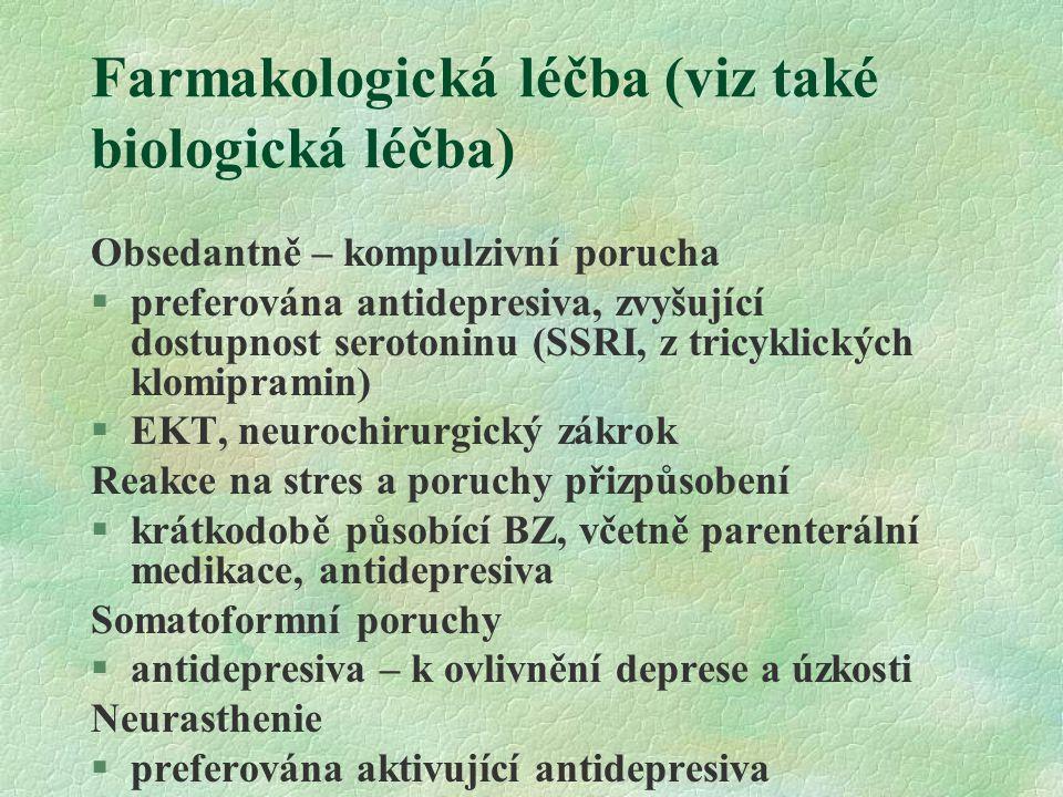 Farmakologická léčba (viz také biologická léčba)