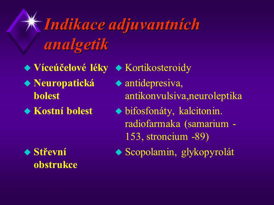 Indikace adjuvantních analgetik