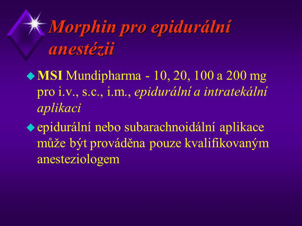 Morphin pro epidurální anestézii