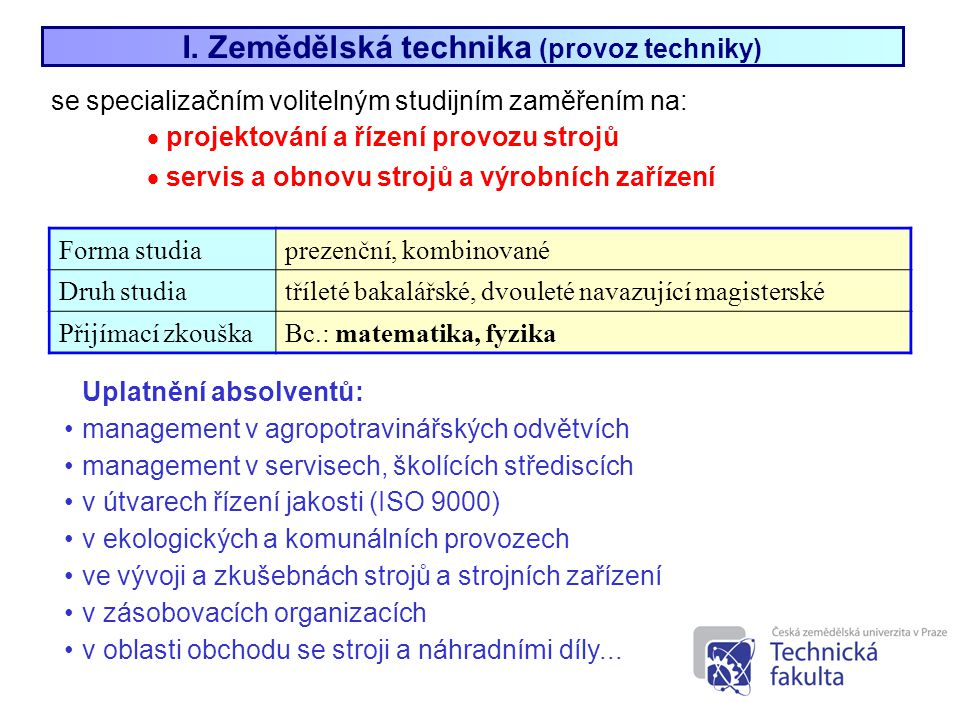 I. Zemědělská technika (provoz techniky)